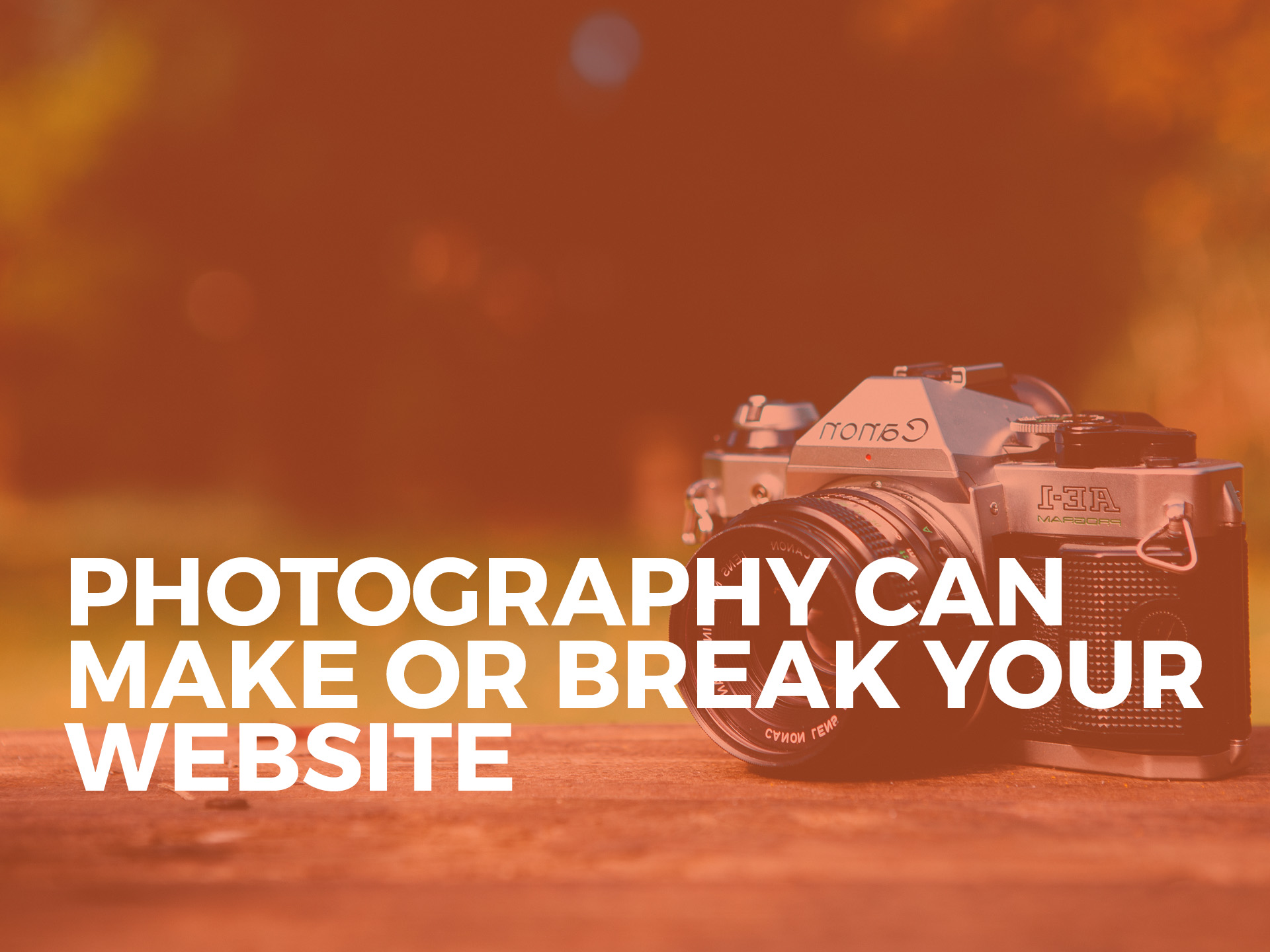 photography can make or break your website