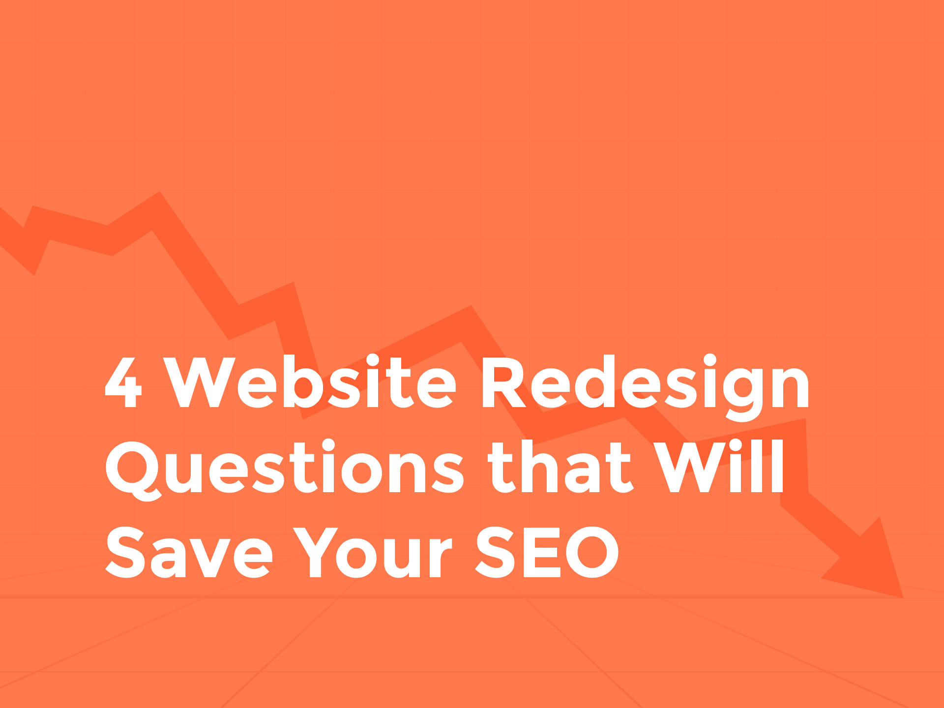website redesign questions to ask to save your seo